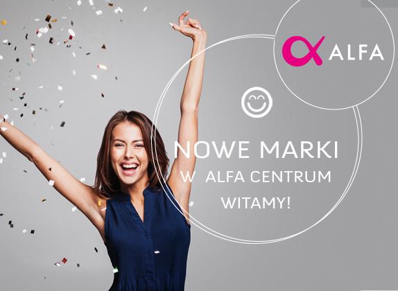 Nowe marki w Alfa Centrum!