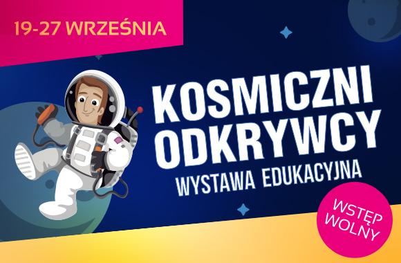 2015.09.19 -27 Wystwa edukacyjna Kosmiczni Odkrywncy